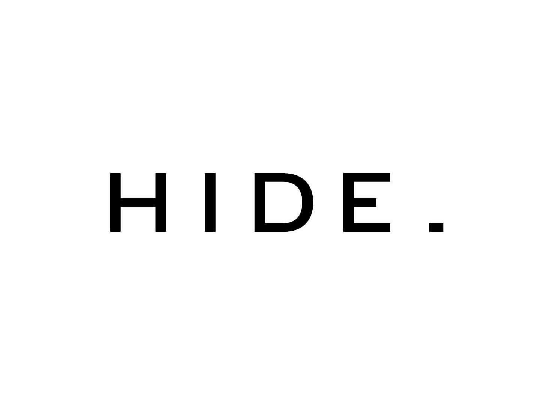 H I D E .
